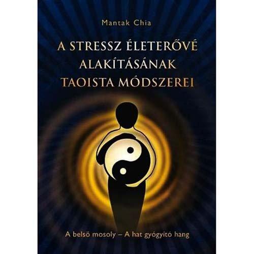 Könyv: A stressz életerővé alakításának taoista módszerei